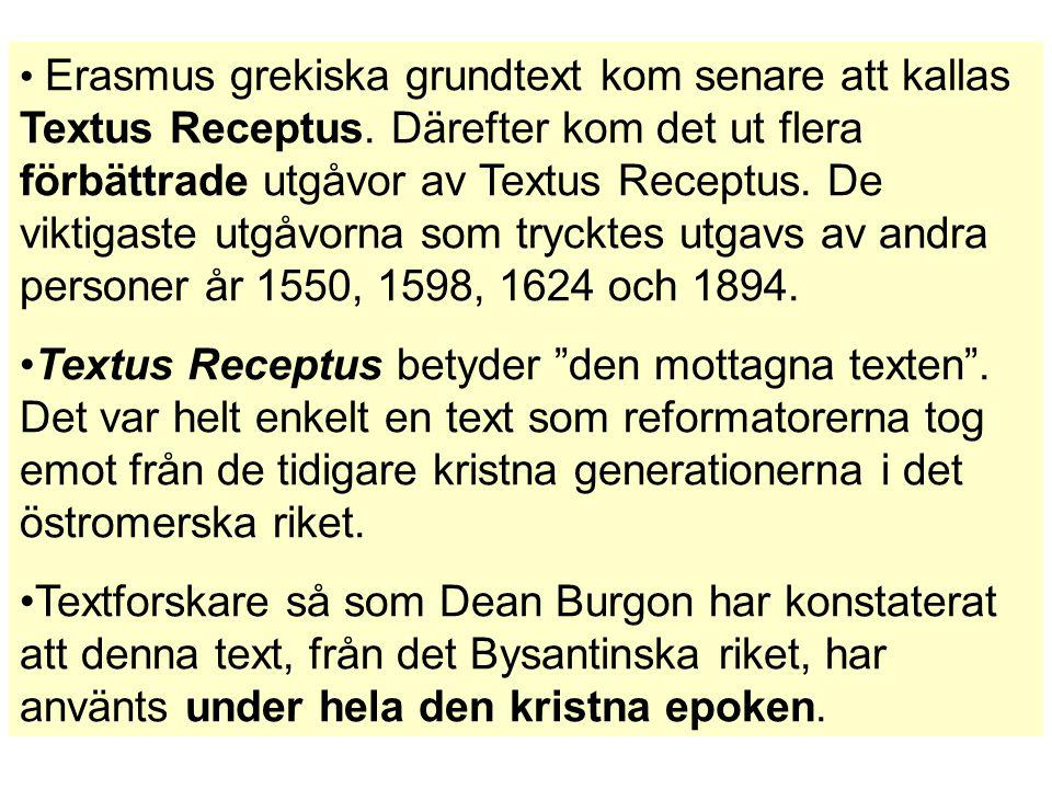 Erasmus grekiska grundtext kom senare att kallas Textus Receptus