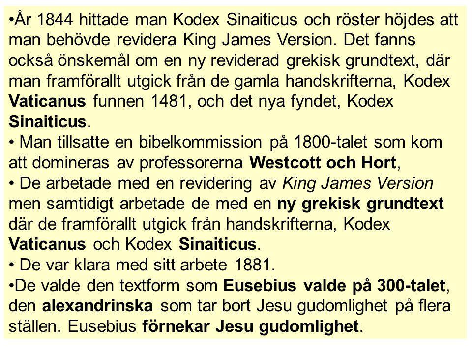 År 1844 hittade man Kodex Sinaiticus och röster höjdes att man behövde revidera King James Version. Det fanns också önskemål om en ny reviderad grekisk grundtext, där man framförallt utgick från de gamla handskrifterna, Kodex Vaticanus funnen 1481, och det nya fyndet, Kodex Sinaiticus.