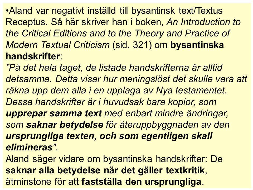 Aland var negativt inställd till bysantinsk text/Textus Receptus