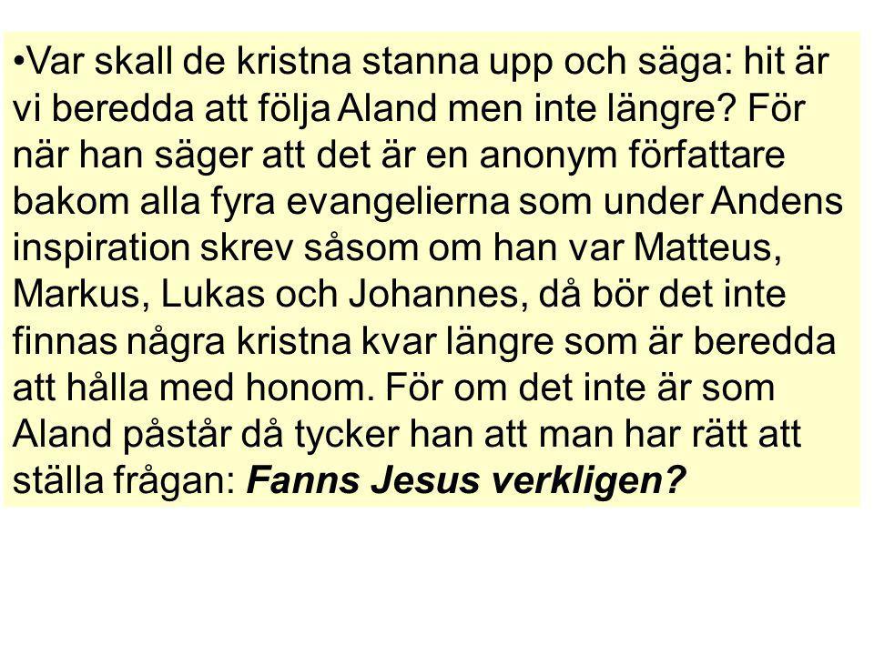 Var skall de kristna stanna upp och säga: hit är vi beredda att följa Aland men inte längre.