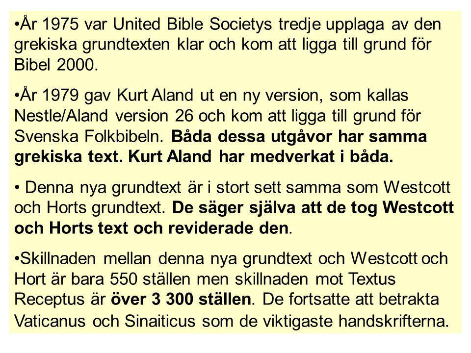 År 1975 var United Bible Societys tredje upplaga av den grekiska grundtexten klar och kom att ligga till grund för Bibel 2000.