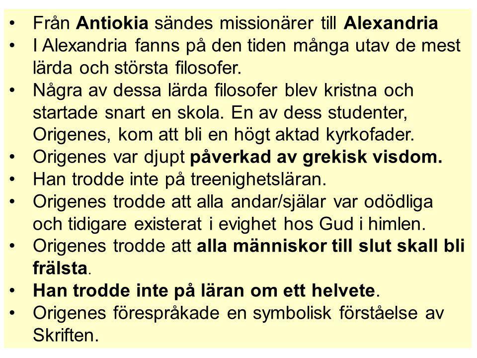Från Antiokia sändes missionärer till Alexandria