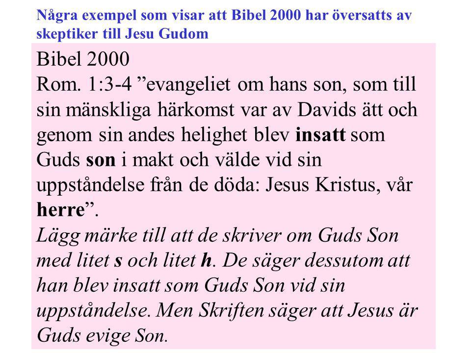 Några exempel som visar att Bibel 2000 har översatts av skeptiker till Jesu Gudom
