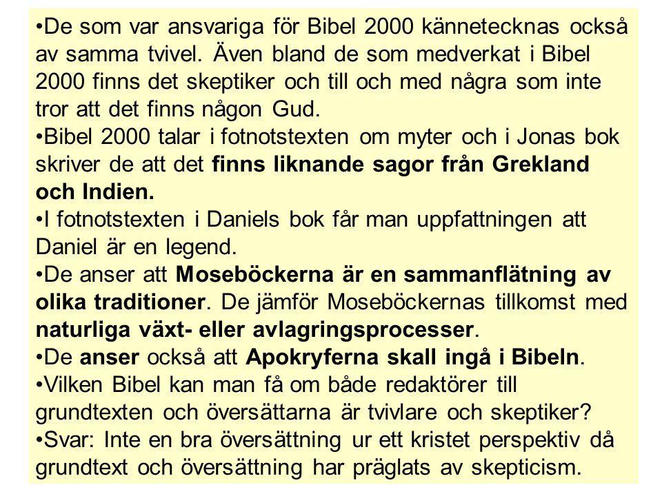 De som var ansvariga för Bibel 2000 kännetecknas också av samma tvivel