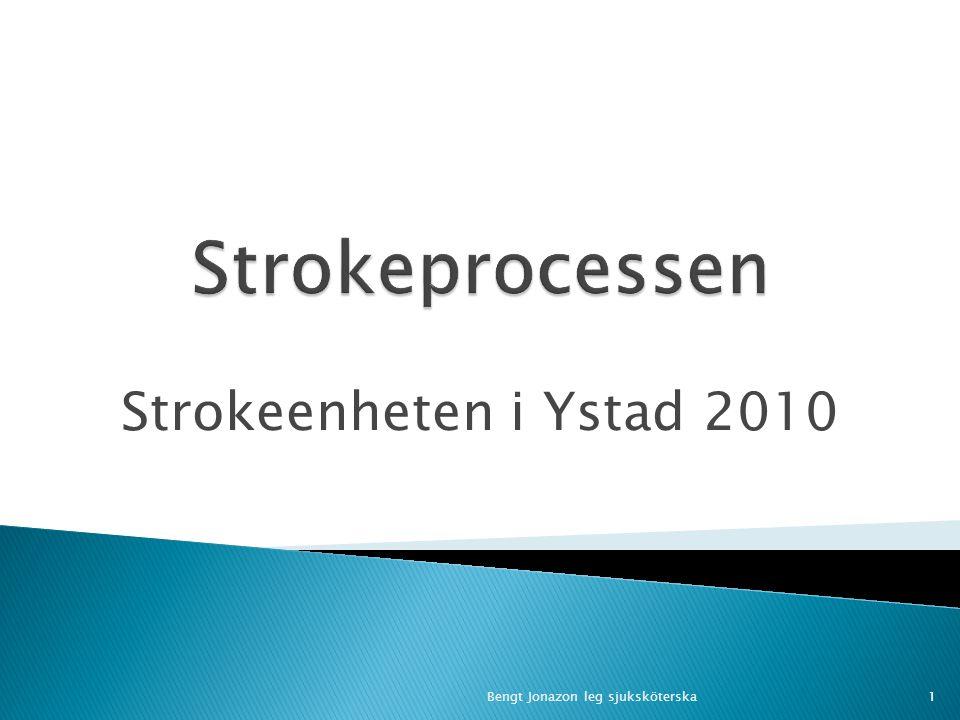 Strokeprocessen Strokeenheten i Ystad 2010