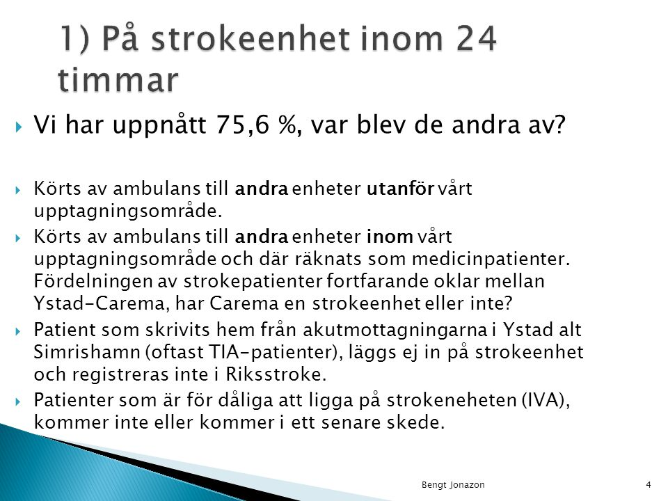 1) På strokeenhet inom 24 timmar
