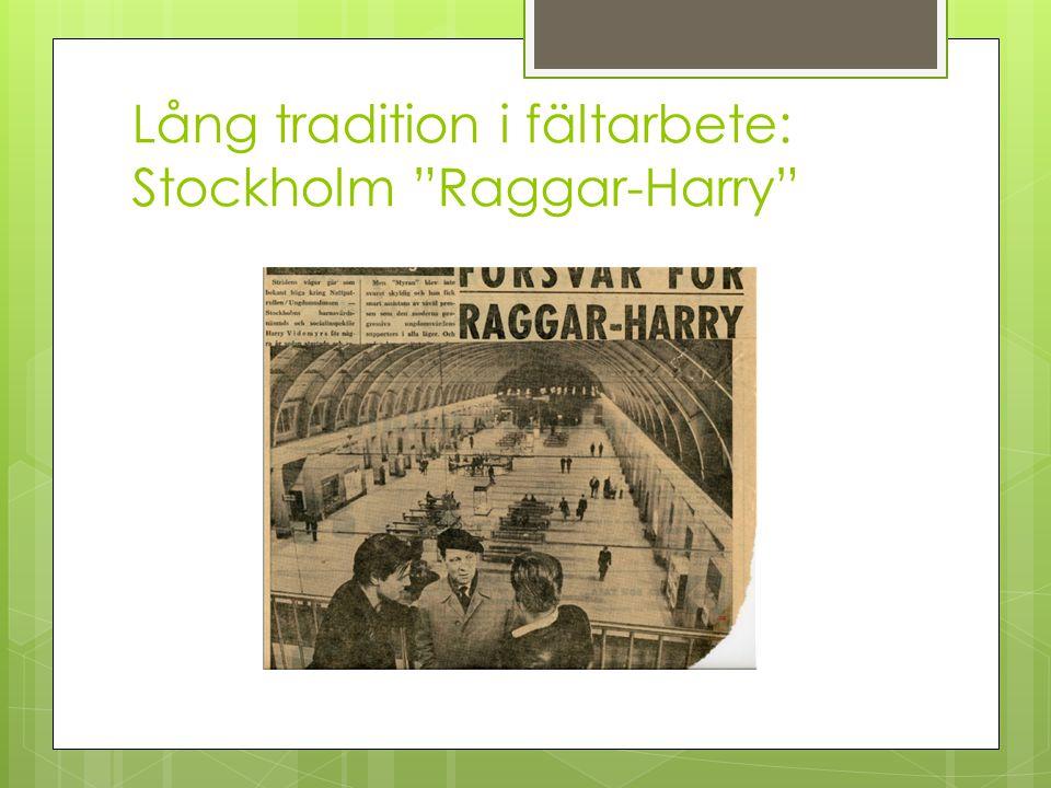 Lång tradition i fältarbete: Stockholm Raggar-Harry