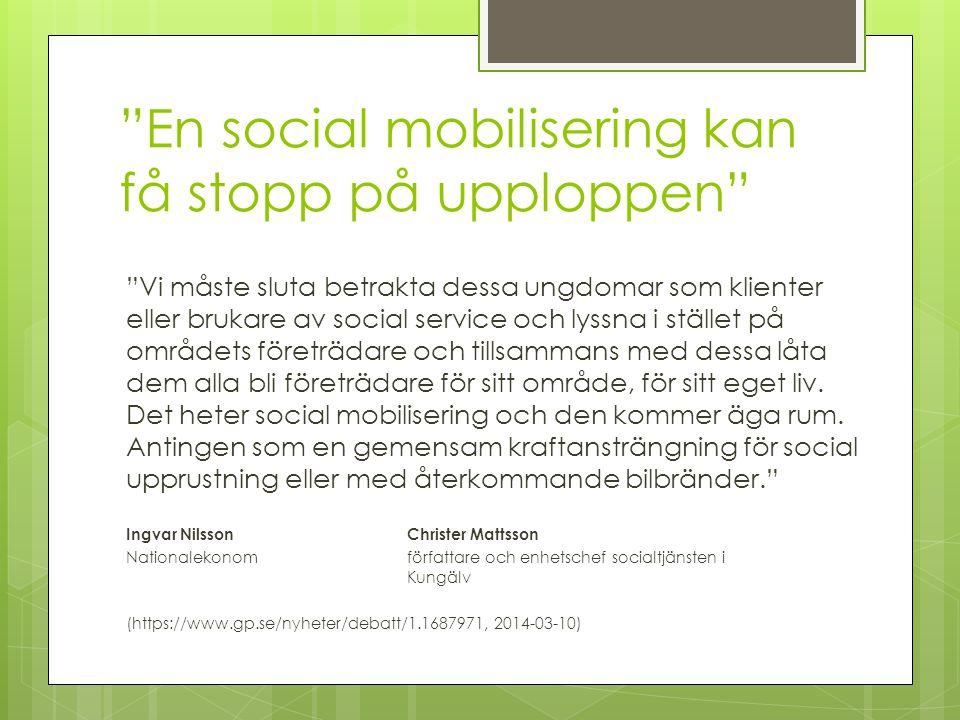 En social mobilisering kan få stopp på upploppen