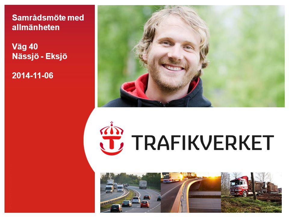 Samrådsmöte med allmänheten Väg 40 Nässjö - Eksjö 2014-11-06