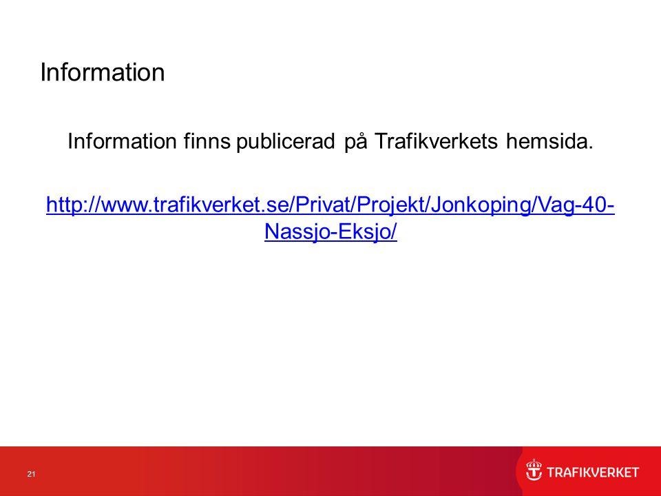 Information Information finns publicerad på Trafikverkets hemsida.