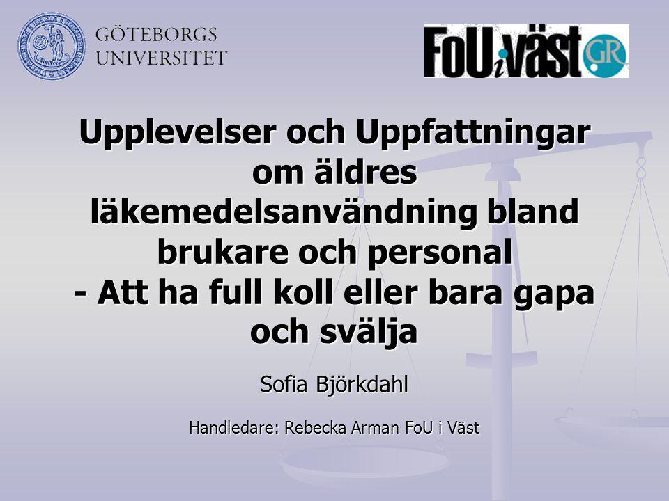 Handledare: Rebecka Arman FoU i Väst