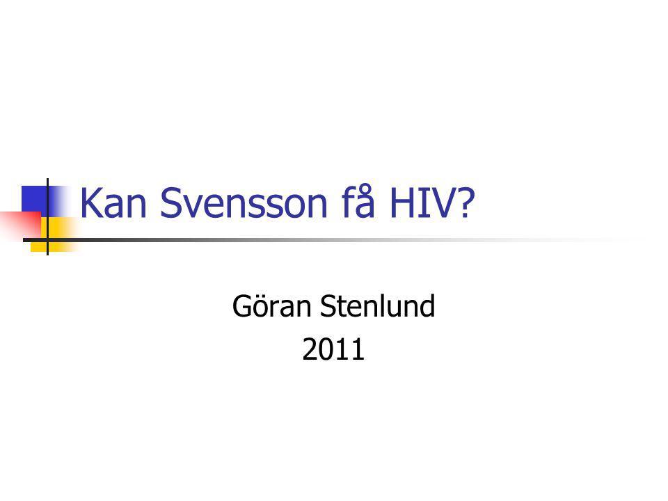 Kan Svensson få HIV Göran Stenlund 2011