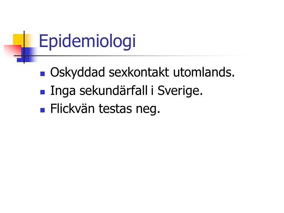 Epidemiologi Oskyddad sexkontakt utomlands.