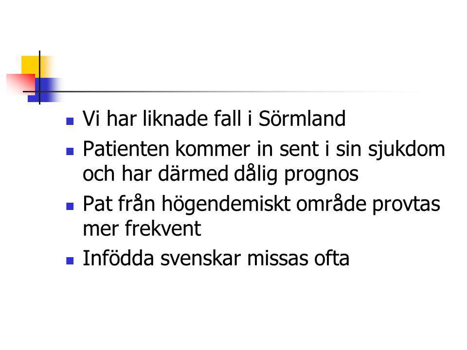 Vi har liknade fall i Sörmland