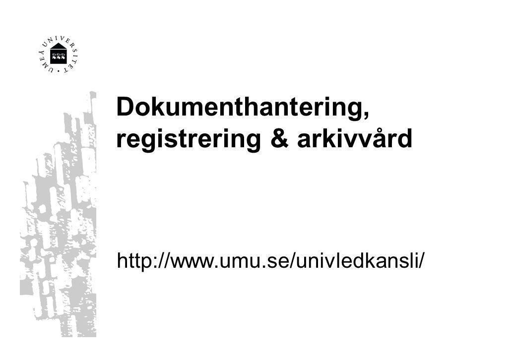 Dokumenthantering, registrering & arkivvård