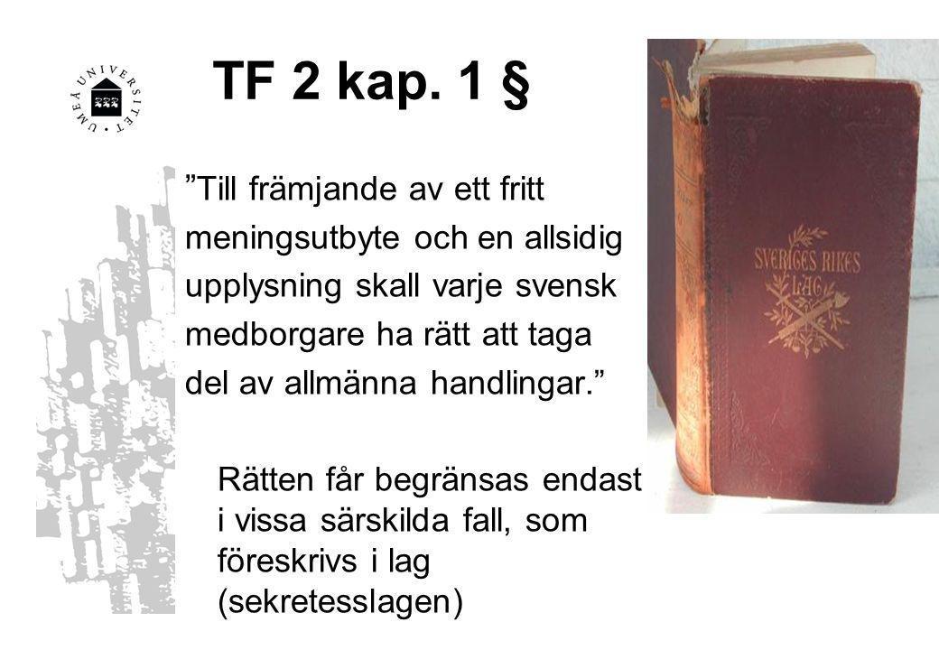 TF 2 kap. 1 § Till främjande av ett fritt