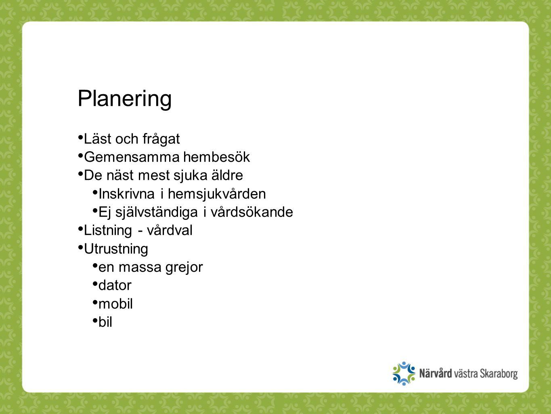 Planering Läst och frågat Gemensamma hembesök De näst mest sjuka äldre