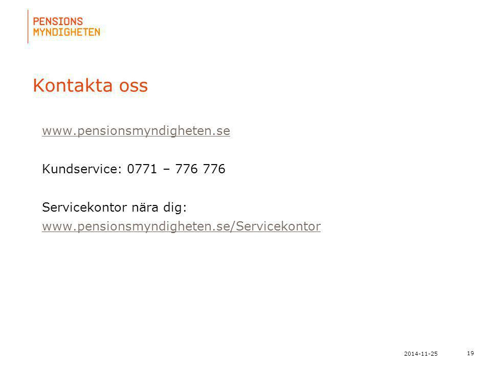 Kontakta oss www.pensionsmyndigheten.se Kundservice: 0771 – 776 776