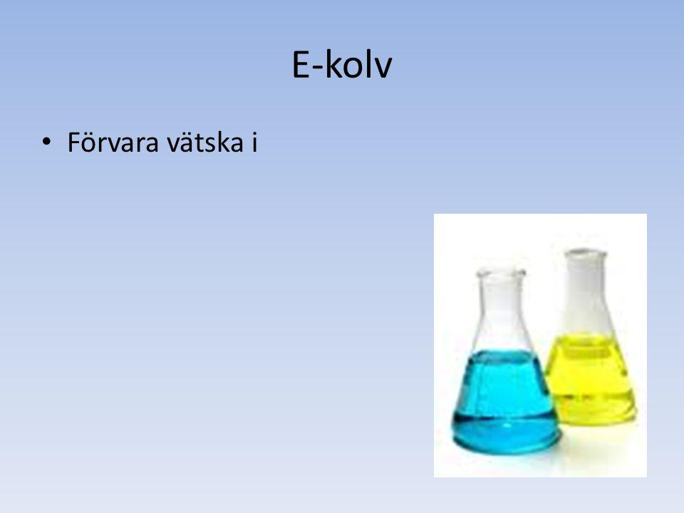 E-kolv Förvara vätska i