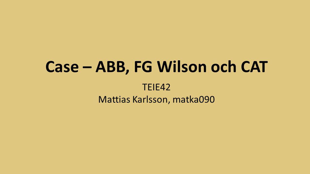 Case – ABB, FG Wilson och CAT