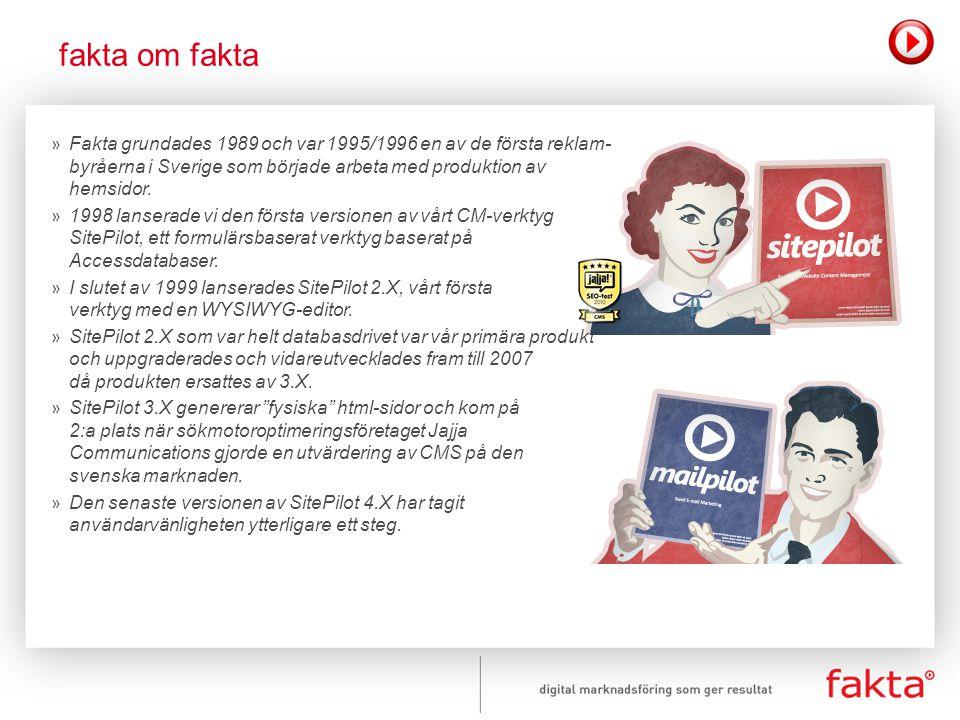 fakta om fakta Fakta grundades 1989 och var 1995/1996 en av de första reklam- byråerna i Sverige som började arbeta med produktion av hemsidor.