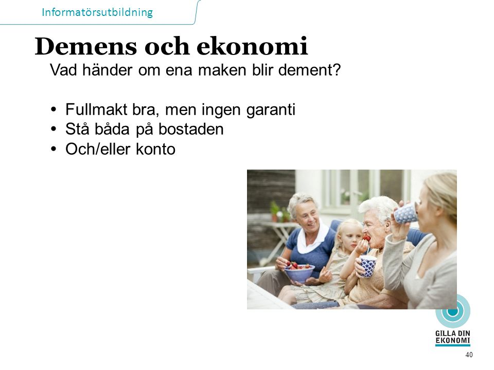 Demens och ekonomi Vad händer om ena maken blir dement