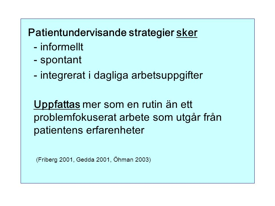 Patientundervisande strategier sker - informellt - spontant