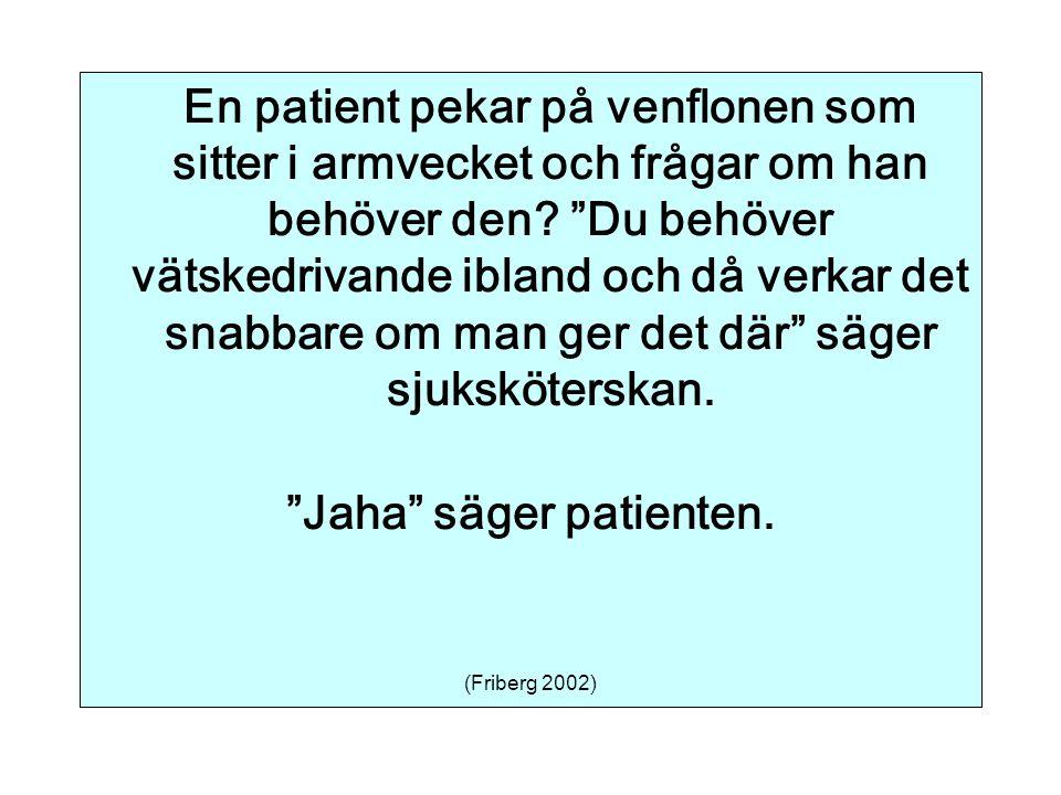 Jaha säger patienten.