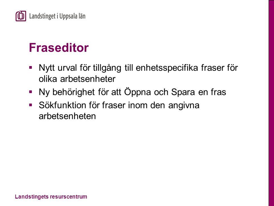 Fraseditor Nytt urval för tillgång till enhetsspecifika fraser för olika arbetsenheter. Ny behörighet för att Öppna och Spara en fras.