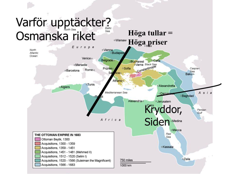 Varför upptäckter Osmanska riket Kryddor, Siden Höga tullar =