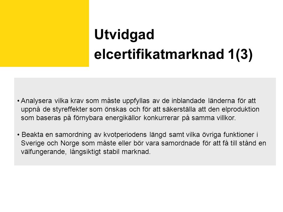Utvidgad elcertifikatmarknad 1(3)