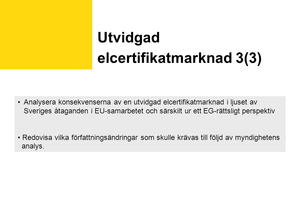 Utvidgad elcertifikatmarknad 3(3)