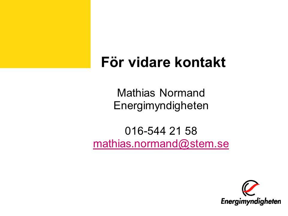För vidare kontakt Mathias Normand Energimyndigheten 016-544 21 58
