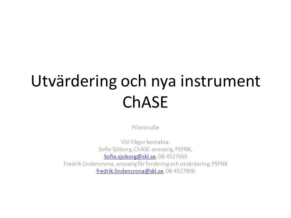 Utvärdering och nya instrument ChASE