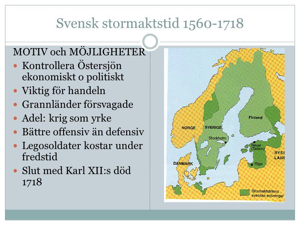 Svensk stormaktstid 1560-1718 MOTIV och MÖJLIGHETER