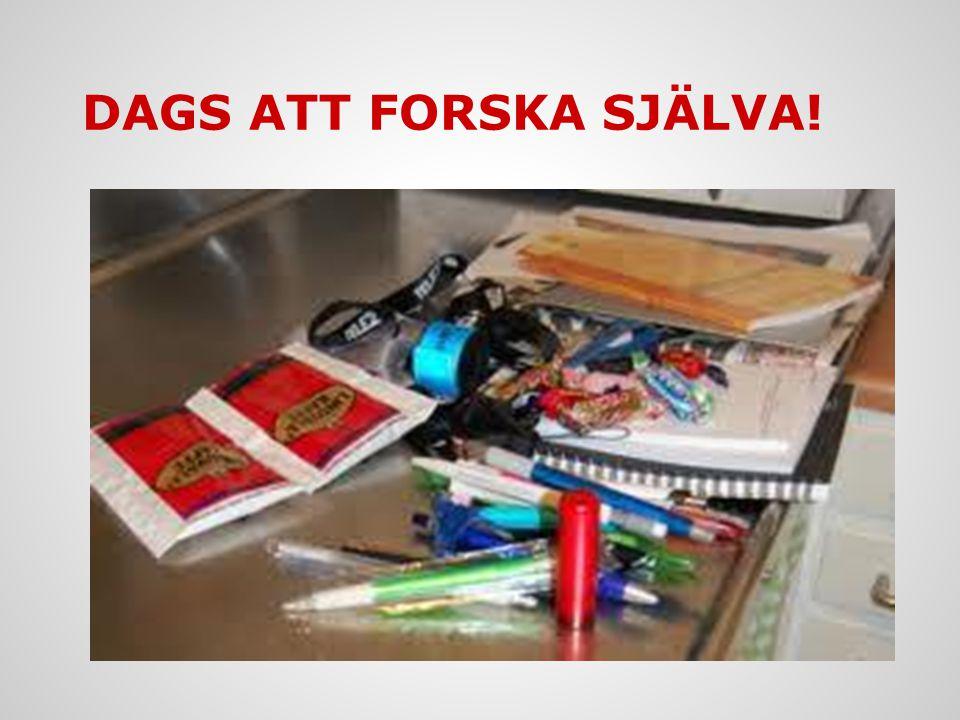 DAGS ATT FORSKA SJÄLVA!