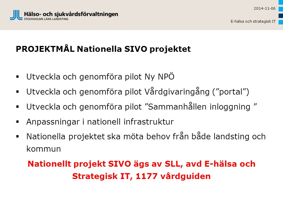 PROJEKTMÅL Nationella SIVO projektet