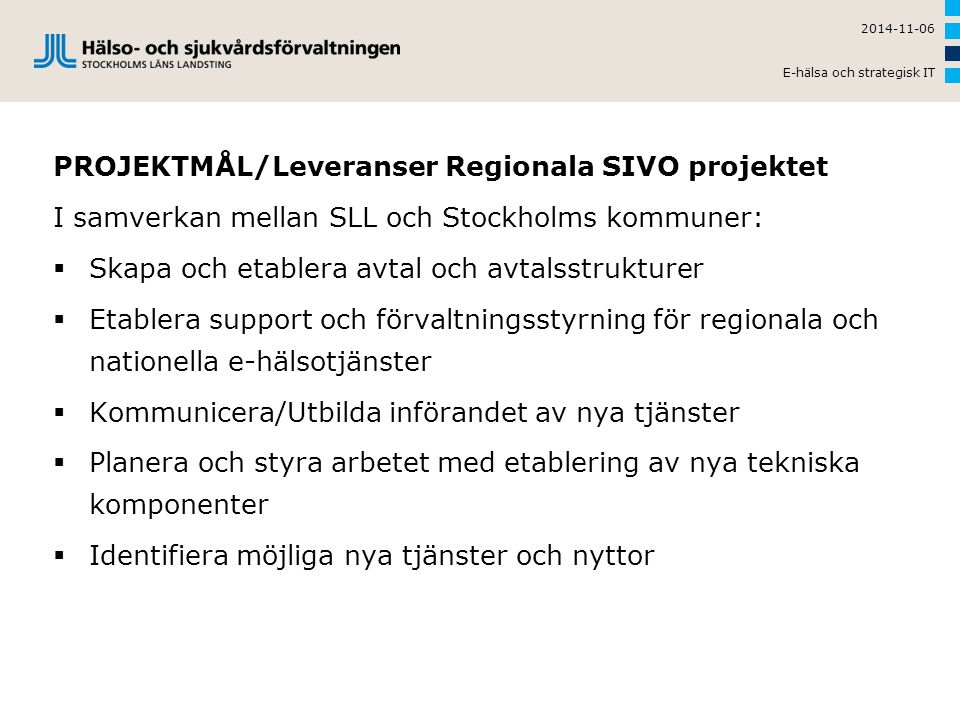 PROJEKTMÅL/Leveranser Regionala SIVO projektet