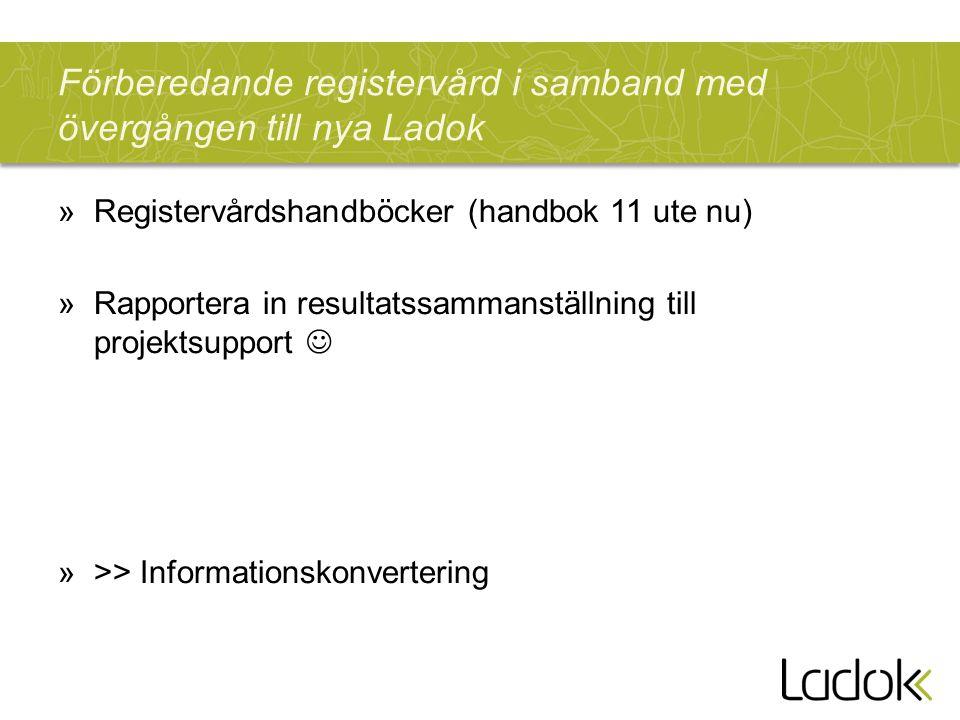 Förberedande registervård i samband med övergången till nya Ladok