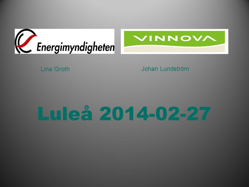 J Lina Groth Johan Lundström Luleå 2014-02-27