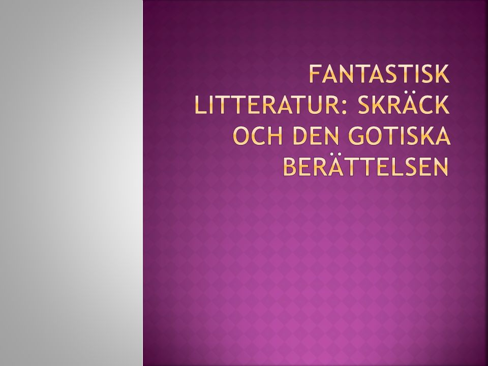 Fantastisk litteratur: skräck och den gotiska berättelsen