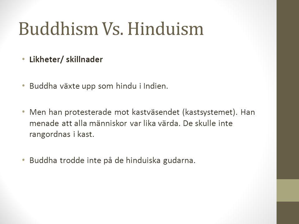 Buddhism Vs. Hinduism Likheter/ skillnader