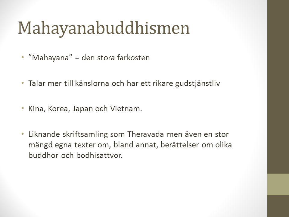 Mahayanabuddhismen Mahayana = den stora farkosten