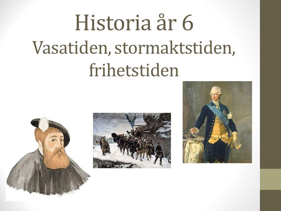 Historia år 6 Vasatiden, stormaktstiden, frihetstiden