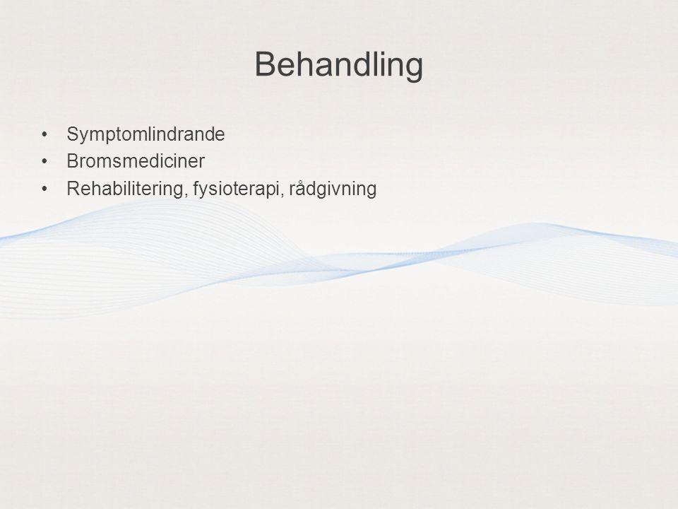 Behandling Symptomlindrande Bromsmediciner