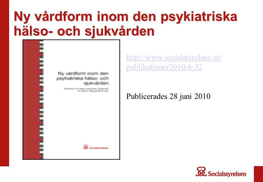 Ny vårdform inom den psykiatriska hälso- och sjukvården