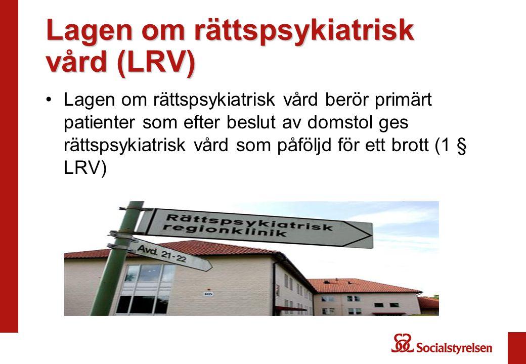Lagen om rättspsykiatrisk vård (LRV)