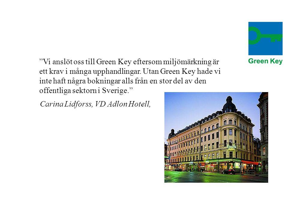 Vi anslöt oss till Green Key eftersom miljömärkning är ett krav i många upphandlingar. Utan Green Key hade vi inte haft några bokningar alls från en stor del av den offentliga sektorn i Sverige.