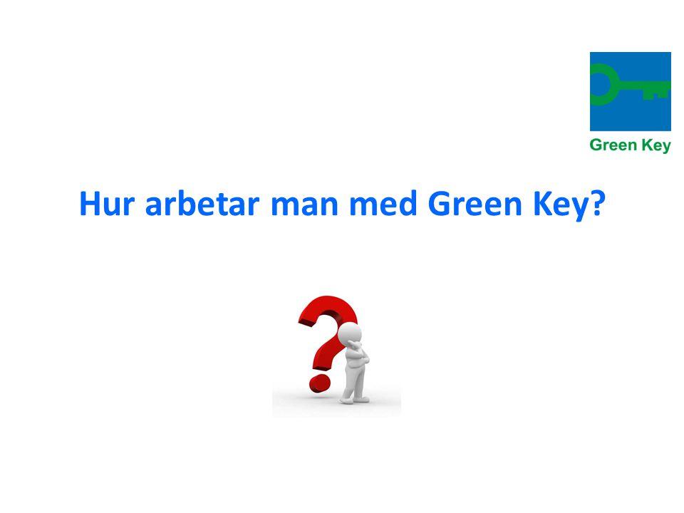 Hur arbetar man med Green Key