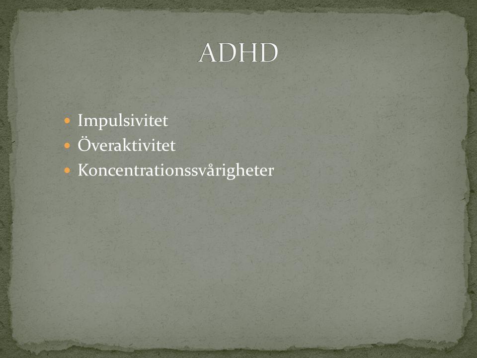 ADHD Impulsivitet Överaktivitet Koncentrationssvårigheter